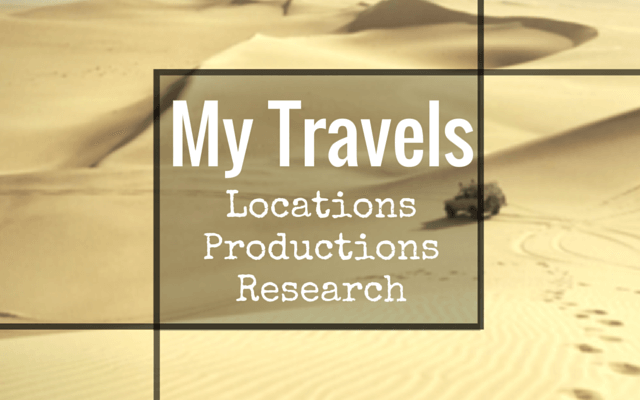 My Travels: Locations, Productions, Research.
